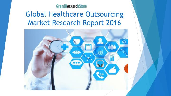 global healthcare outsourcing market research report 2016