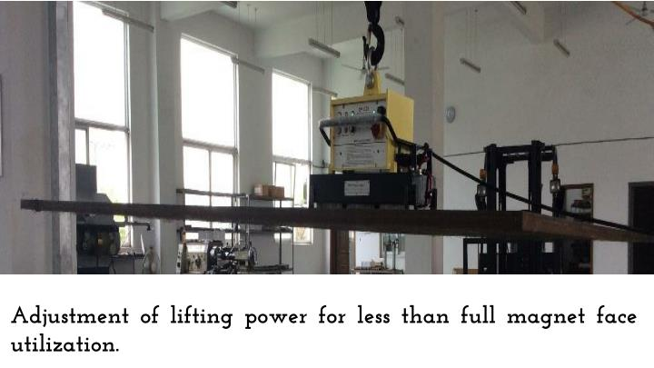 Adjustment of lifting power for less than full magnet face utilization.