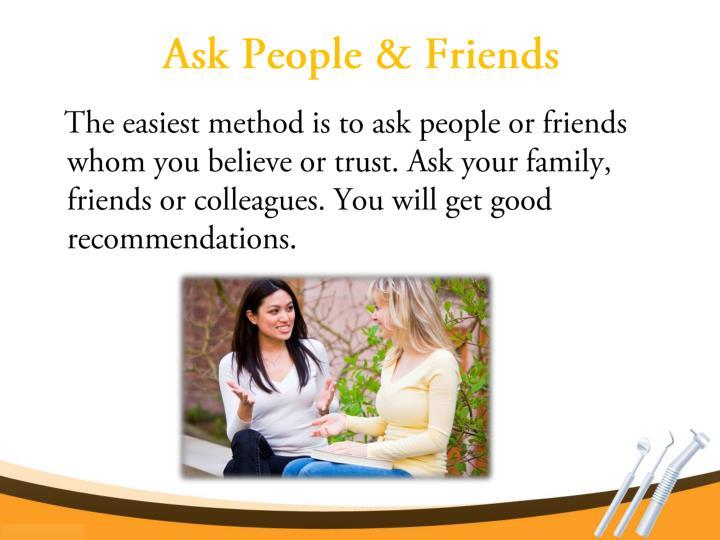 Ask people friends