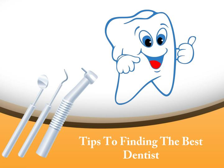 Tips to finding the best dentist