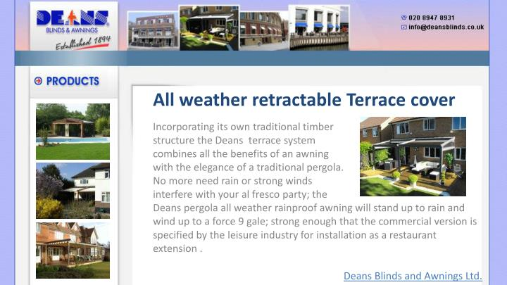 All weather retractable Terrace cover