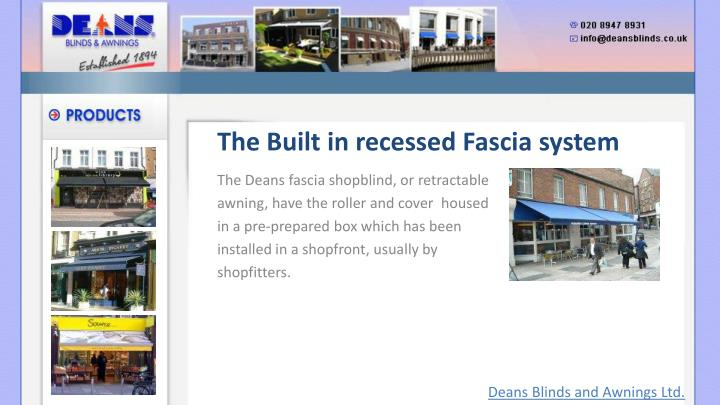 The Built in recessed Fascia system