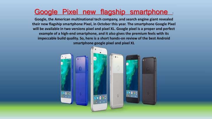 Google Pixel new flagship smartphone