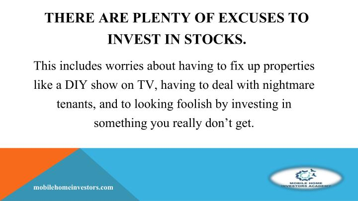 There are plenty of excuses to invest in stocks