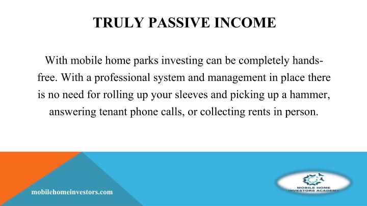 Truly Passive