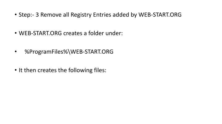 Step:- 3 Remove all Registry Entries added by WEB-START.ORG