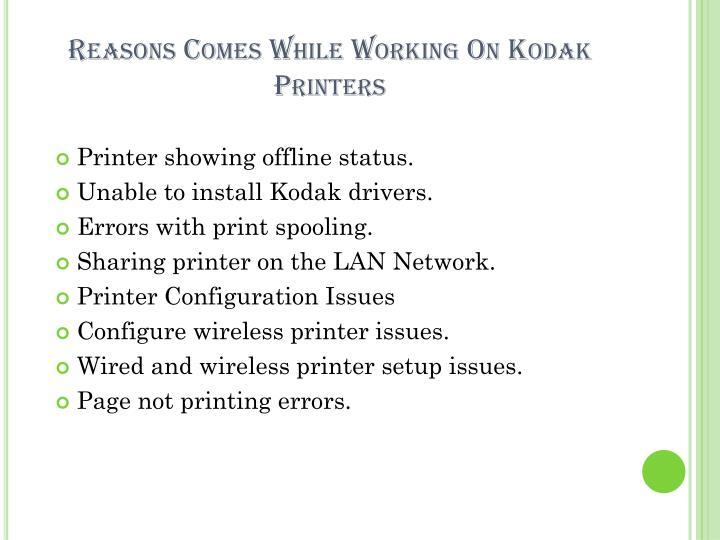 Reasons comes while working on kodak printers