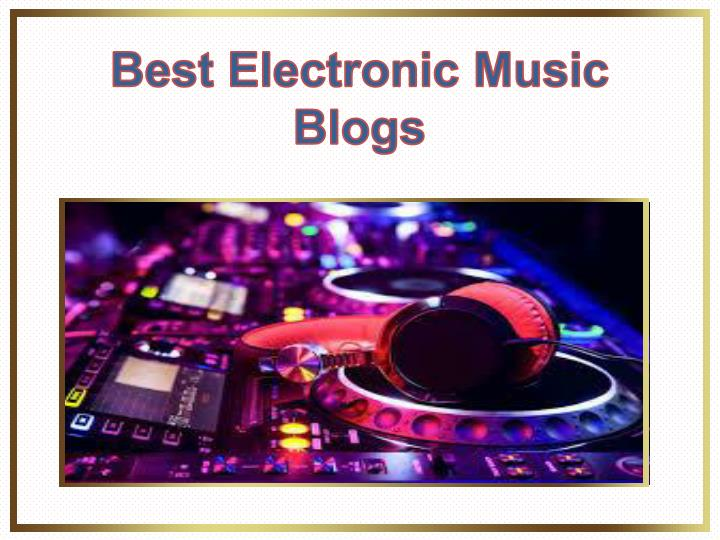 Best Electronic Music Blogs