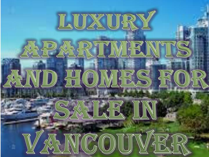 Luxury apartments and homes for sale in vancouver