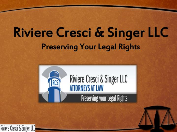 Riviere cresci singer llc preserving your legal rights