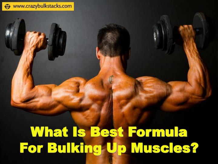 What is best formula for bulking up muscles
