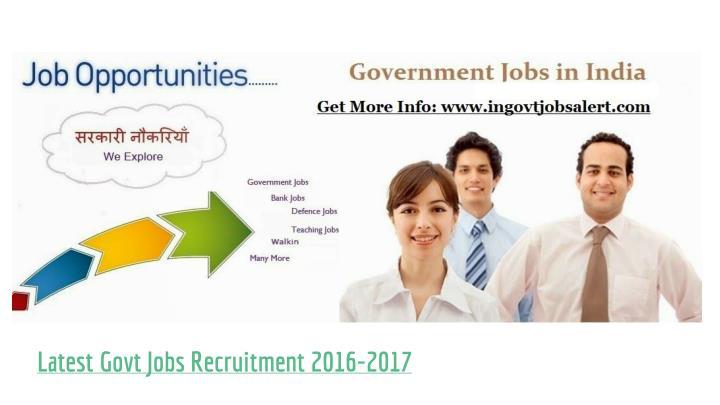 Latest Govt Jobs Recruitment 2016-2017