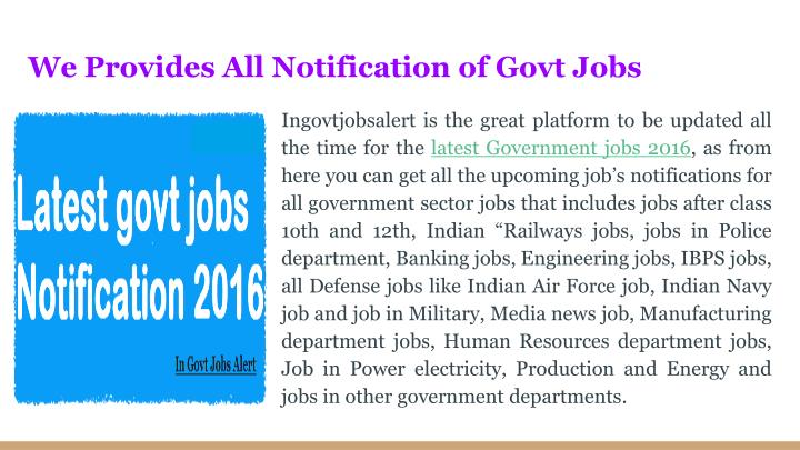 We provides all notification of govt jobs