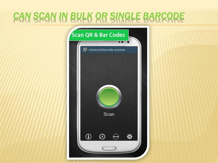 Can scan in bulk or single barcode