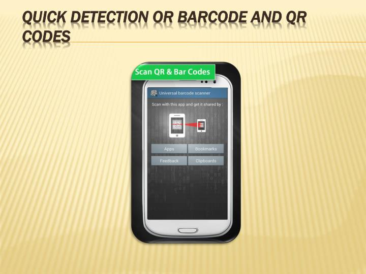 Quick detection or barcode and qr codes