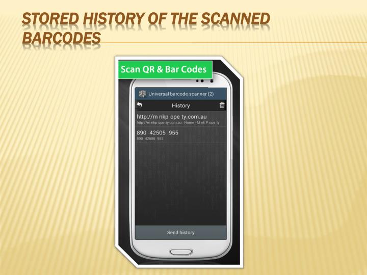 Stored history of the scanned barcodes
