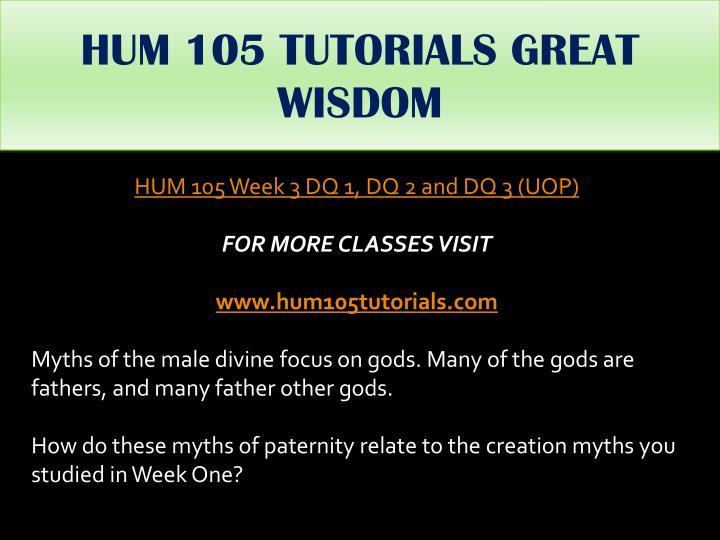 HUM 105 TUTORIALS GREAT  WISDOM