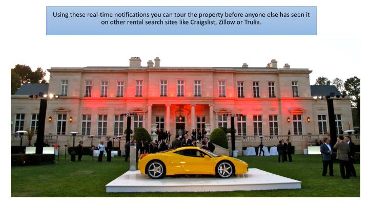 Using these real-time notifications you can tour the property before anyone else has seen it
