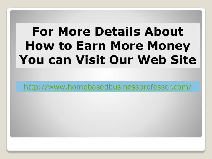 For More Details About How to Earn More Money You can Visit Our Web Site