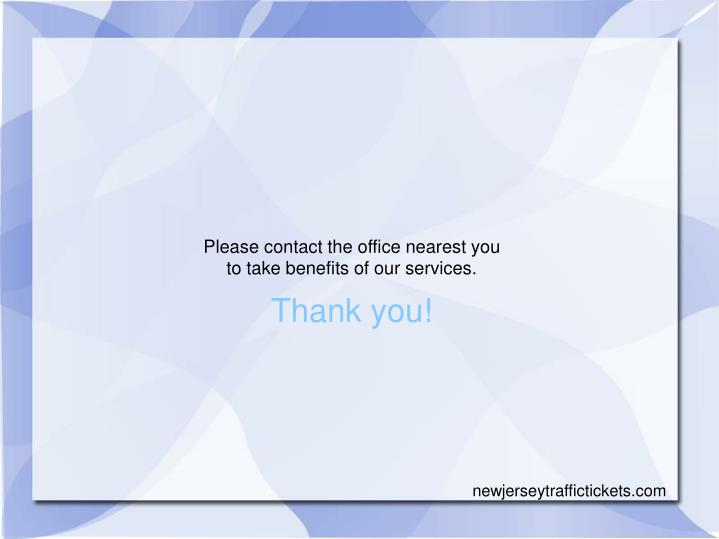 Please contact the office nearest you