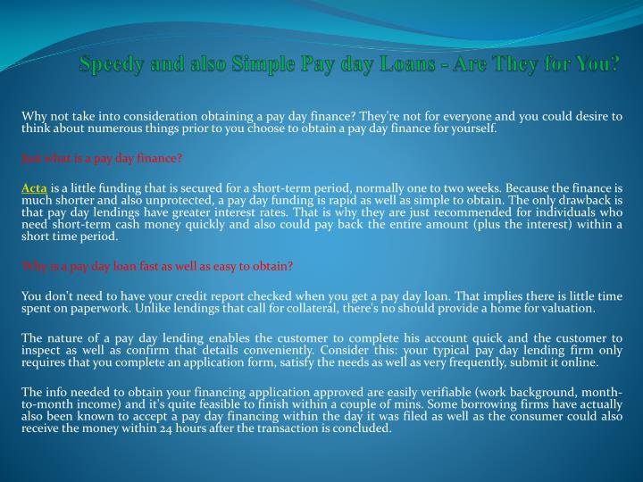 Speedy and also simple pay day loans are they for you