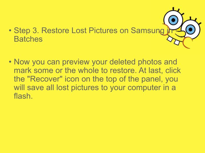 • Step 3. Restore Lost Pictures on Samsung in