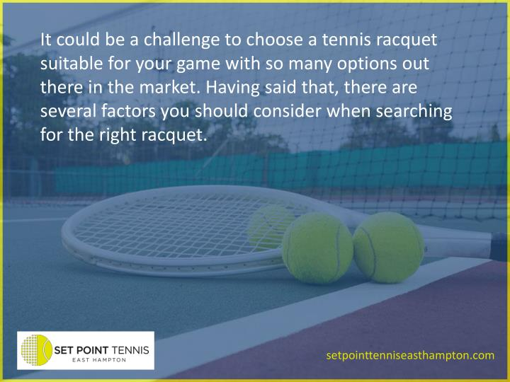 It could be a challenge to choose a tennis racquet suitable for your game with so many options out t...