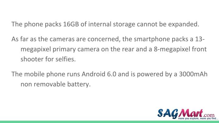 The phone packs 16GB of internal storage cannot be expanded.