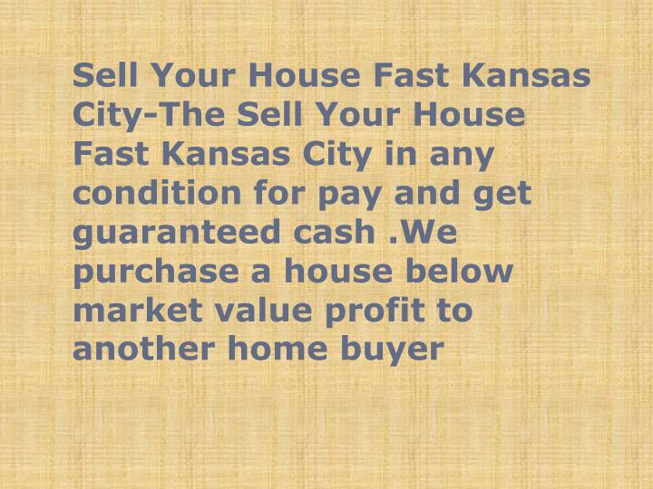 Sell Your House Fast Kansas
