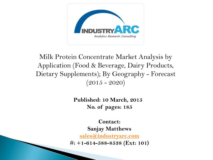 Milk Protein Concentrate Market Analysis by Application (Food & Beverage, Dairy Products, Dietary Su...