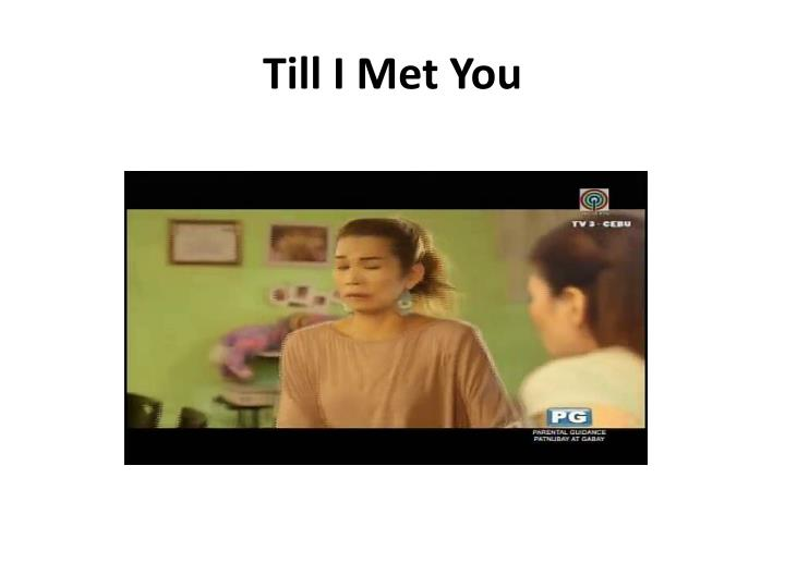 Till I Met You