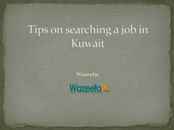 tips on searching a job in kuwait n.