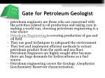 gate for petroleum geologist