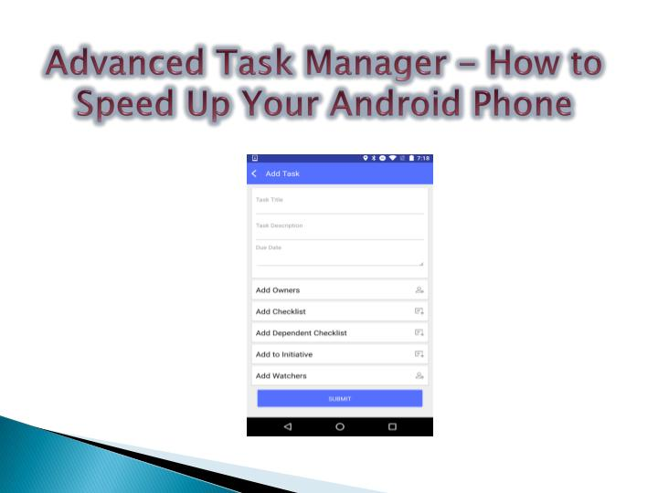 Advanced task manager how to speed up your android phone