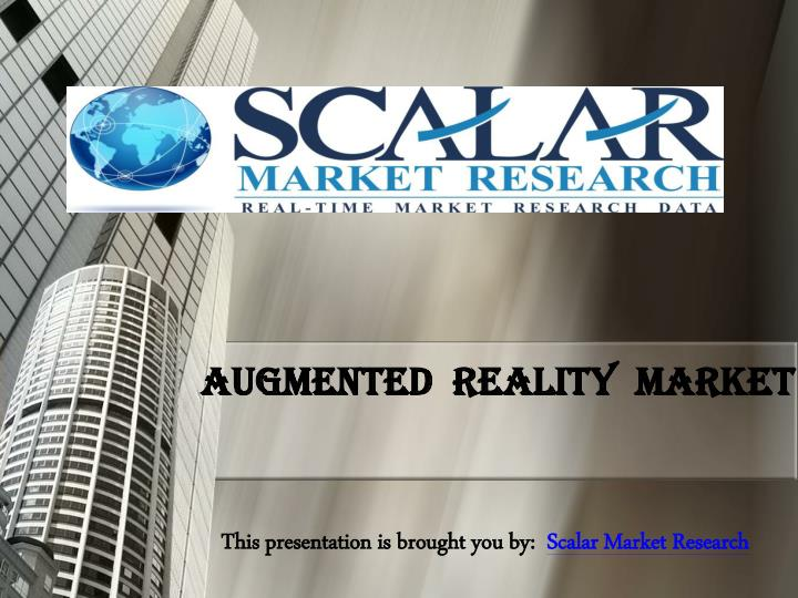 This presentation is brought you by scalar market research