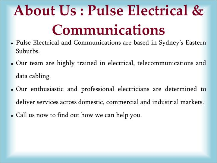 Pulse Electrical and Communications are based in Sydney's Eastern Suburbs.