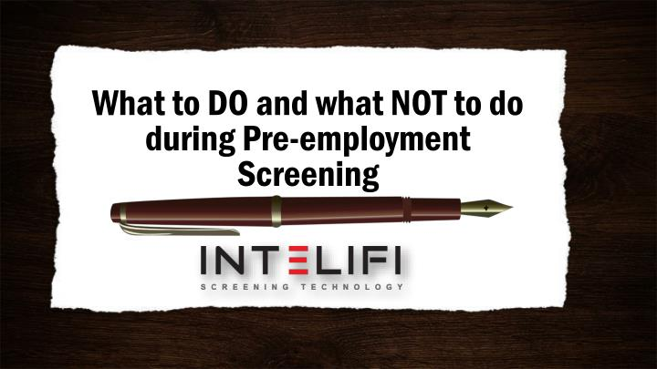 What to do and what not to do during pre employment screening