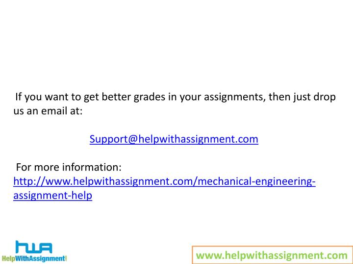 If you want to get better grades in your assignments, then just drop us an email at: