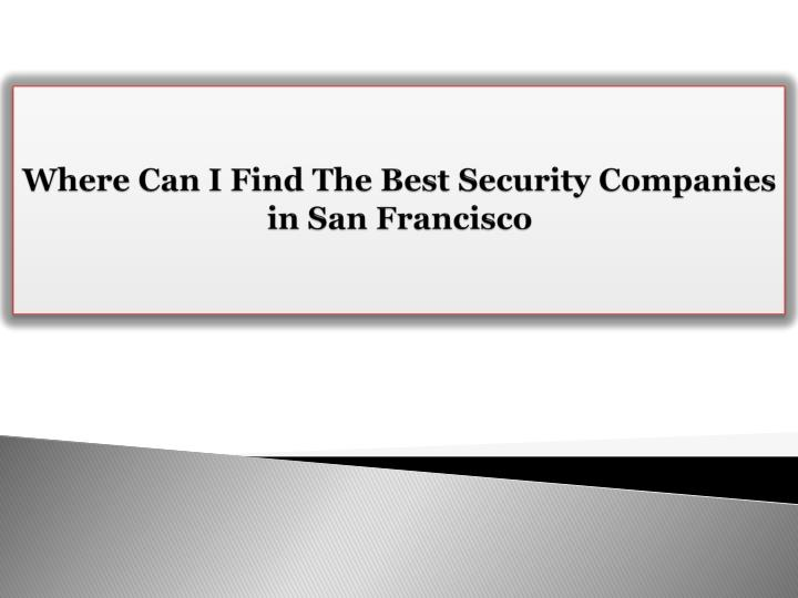 Where can i find the best security companies in san francisco