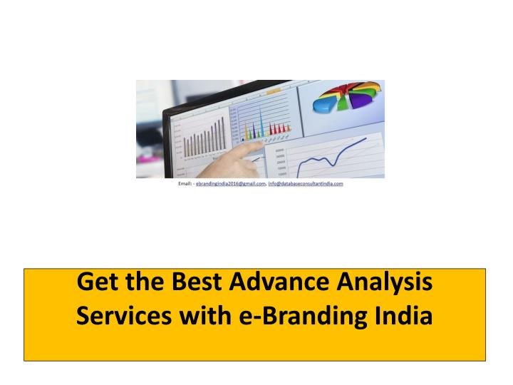Get the best advance analysis services with e branding india
