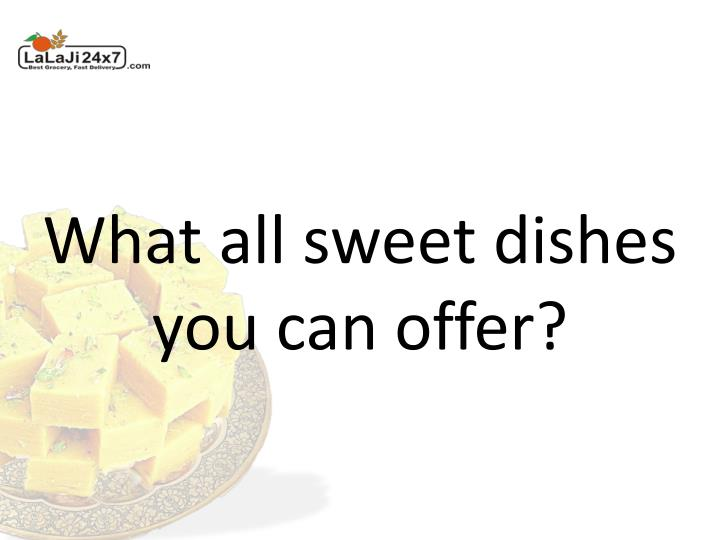 What all sweet dishes