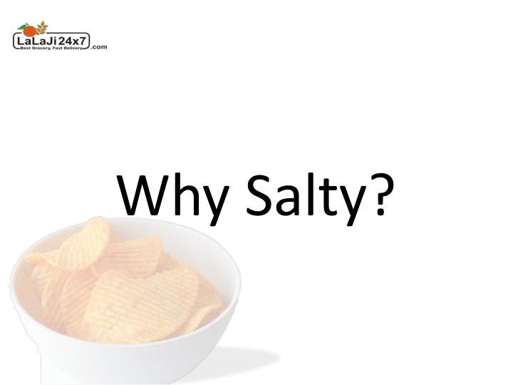 Why Salty?