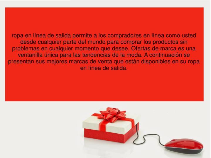 Ropa en línea de salida permite a los compradores en línea como usted desde cualquier parte del mu...