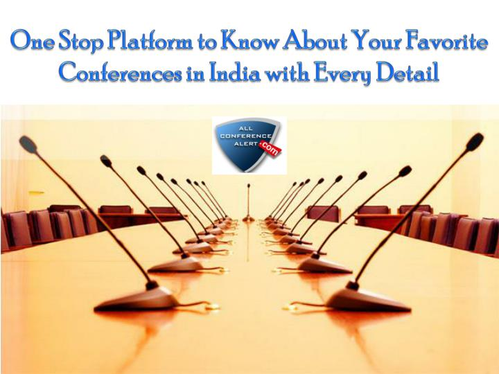 One stop platform to know about your favorite conferences in india with every detail