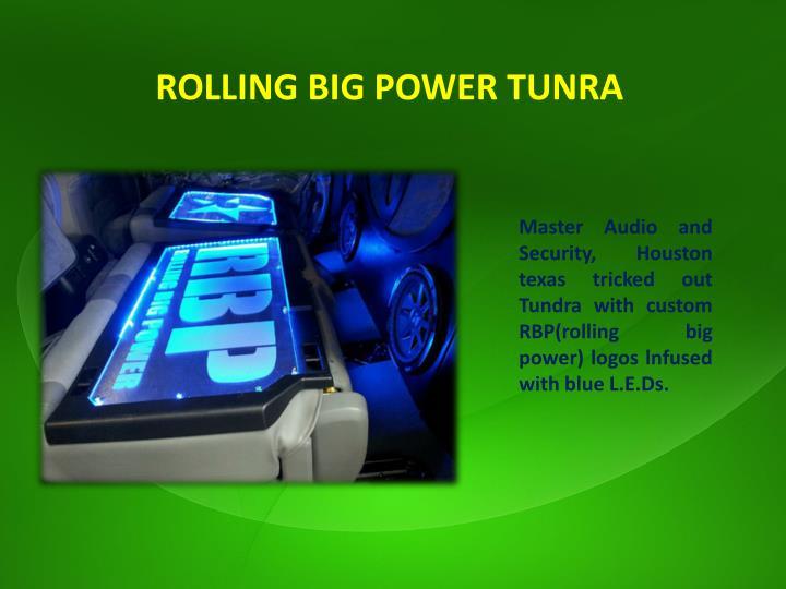 ROLLING BIG POWER TUNRA