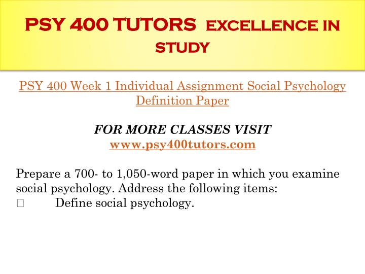 PSY 400 TUTORS  excellence in study