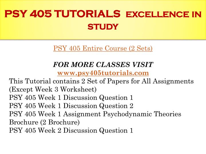 Psy 405 tutorials excellence in study
