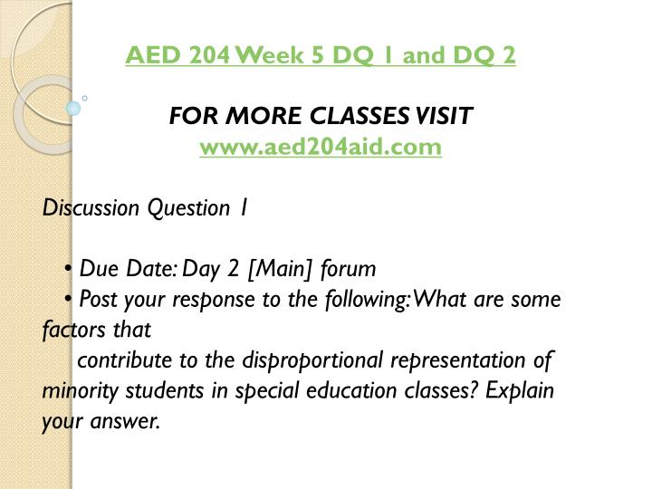AED 204 Week 5 DQ 1 and DQ 2