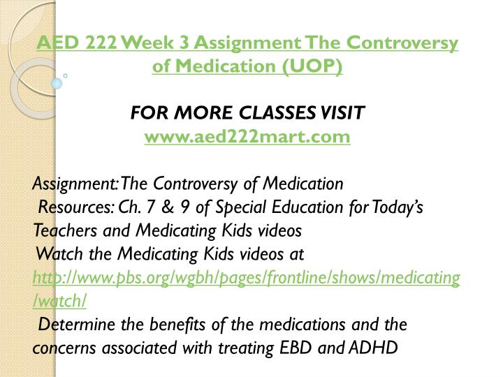AED 222 Week 3 Assignment The Controversy of Medication (UOP)
