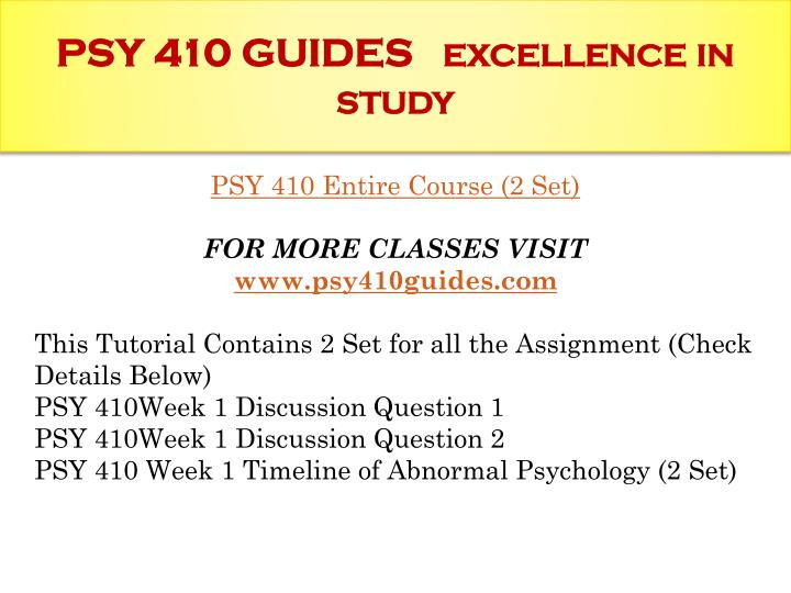 Psy 410 guides excellence in study